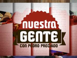 Programa Nuestra Gente con Pedro Preciado